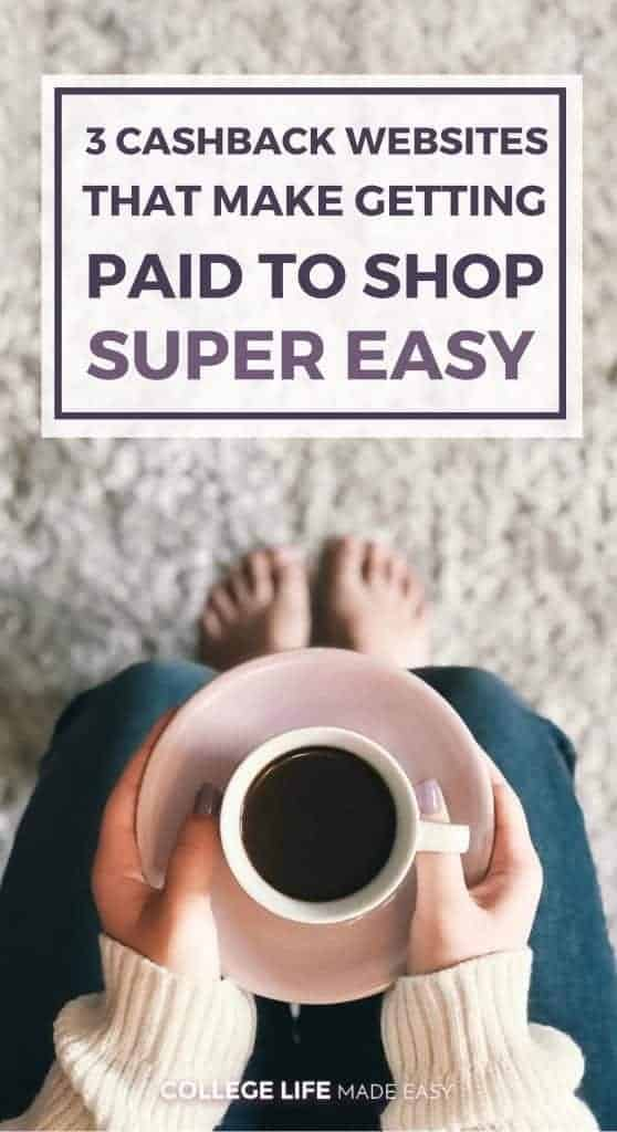 3 Cashback Websites That Make Getting Paid to Shop Super EASY | Rebate Websites | Money for the holidays | #collegelife #frugal #frugality #easymoney