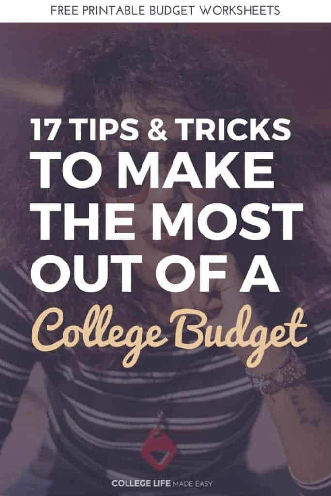 17 Tips & Tricks to Make the Most Out of A College Budget