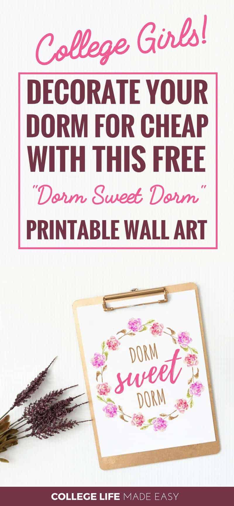 How to Decorate Your College Girl Dorm for Cheap Use This Free Dorm Sweet Dorm Printable Wall Art!