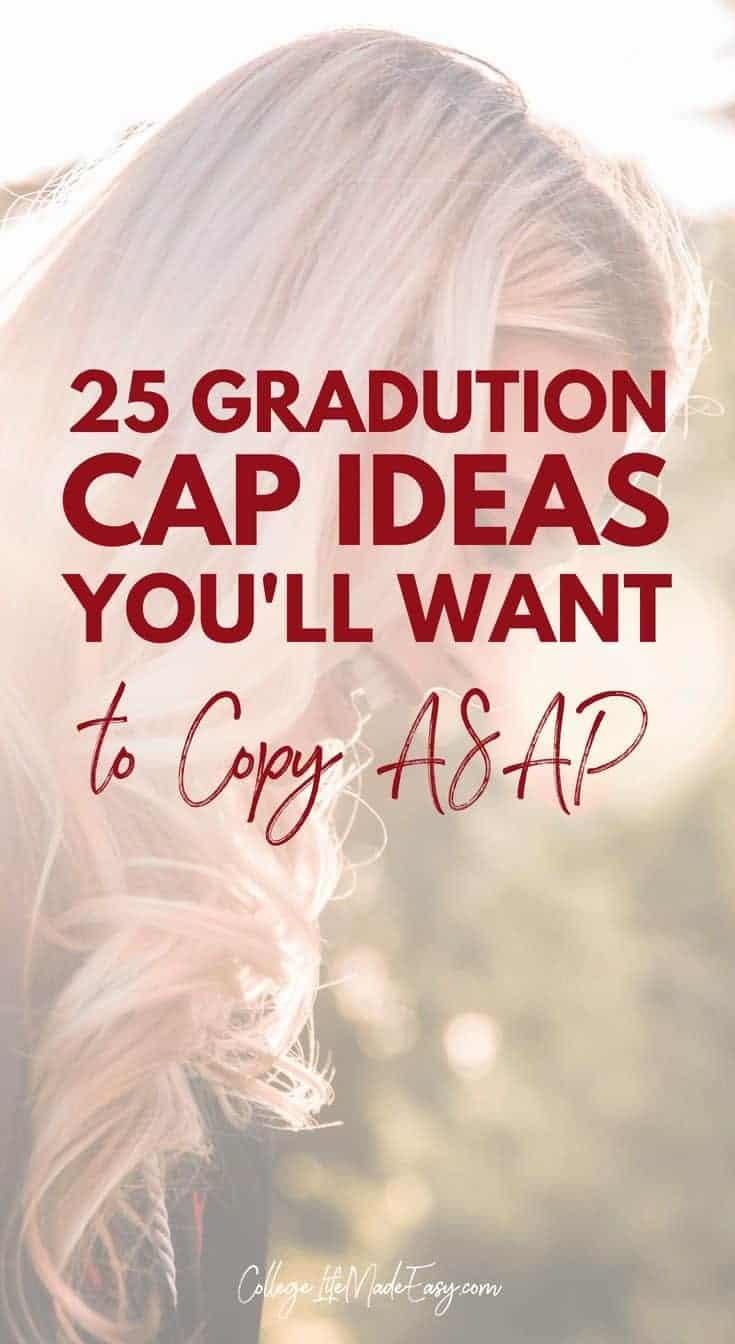 25 Graduation Cap Decoration Ideas You'll Want to Copy ASAP