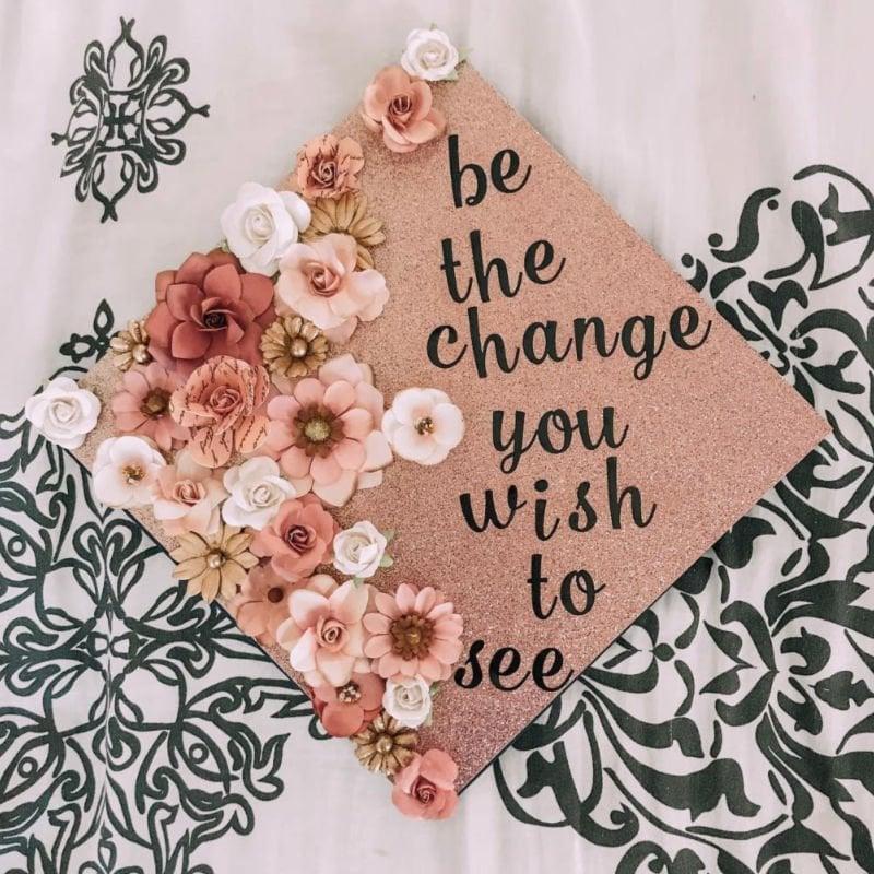 graduation cap ideas for college - change you wish