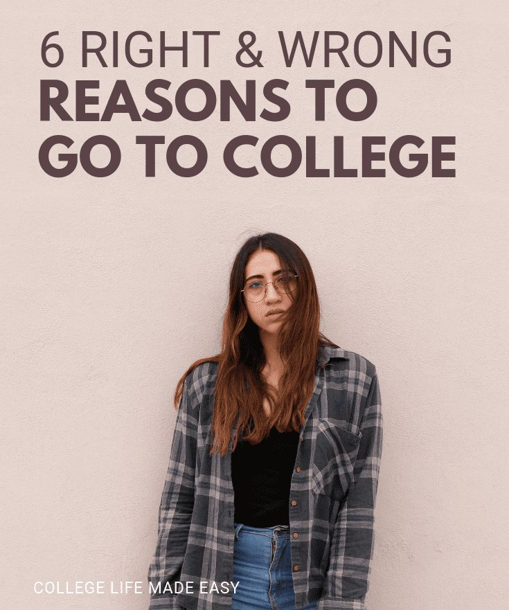 Right and wrong reasons to go to college. Do you have good reasons? Click to read the 6 truths in this article! #college #collegelife #career