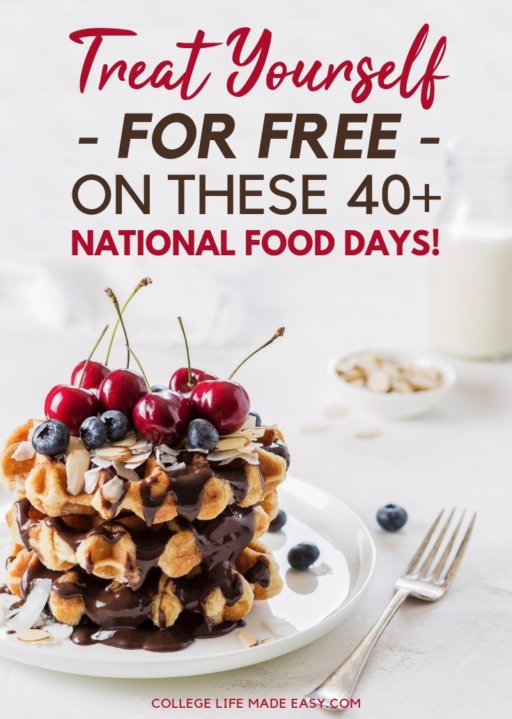 YASS - treat yourself for free this year with these 40+ opportunities to score free food on National holidays! Printable calendar to keep track of all the freebies included. Click to see what you can score first! #treatyourself #college #collegelife #student #freebie #freebies #freestuff #food