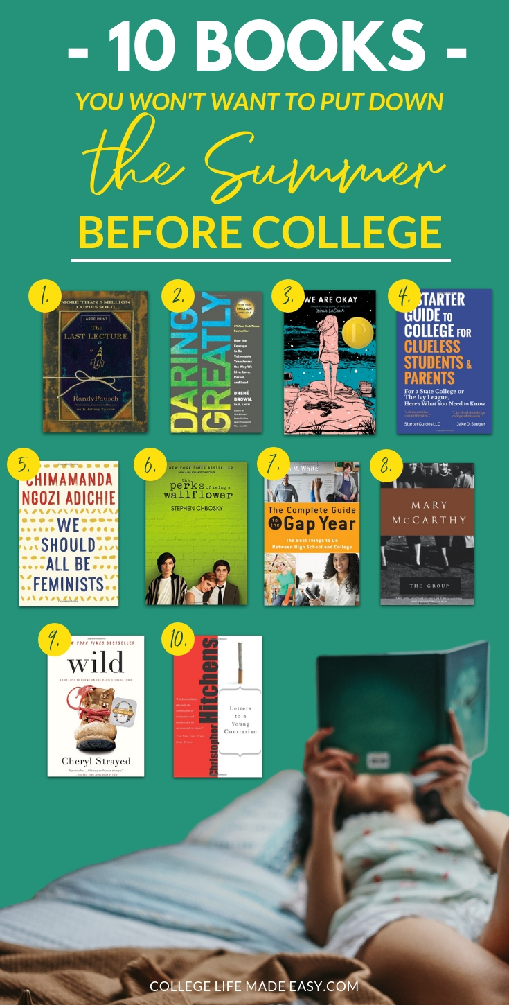 Books for teens who are college bound and incoming freshmen. 10 books to read the summer before college with tips to help you start on the right foot! Click to see them all. #college #senior #highschool #collegelife #student #studentlife #freshman #freshmanadvice #bookstoread #goodreads #collegebound #mustread #collegetips