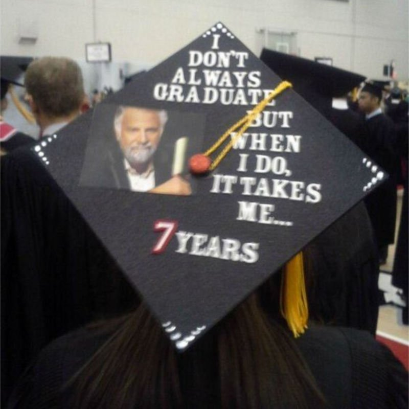 funny grad cap ideas - i don't always meme