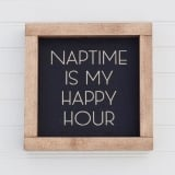 Naptime Is My Happy Hour, Framed Sign, Mini Sign, Mother's Day Sign, Wood Sign, Farmhouse Style