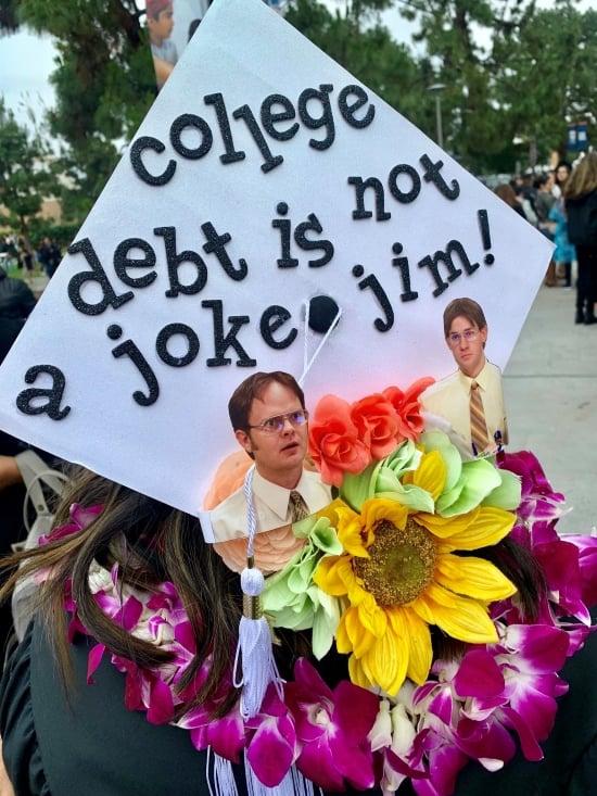 """""""debt is not a joke Jim!"""" decorated grad cap"""