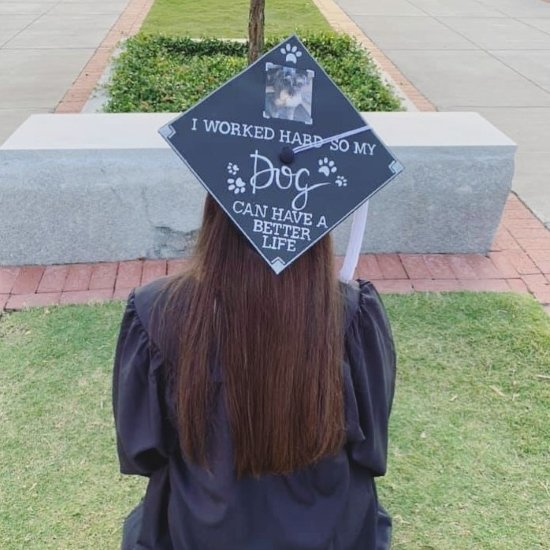 """dog mom grad hat - """"I worked hard so my dog can have a better life"""""""