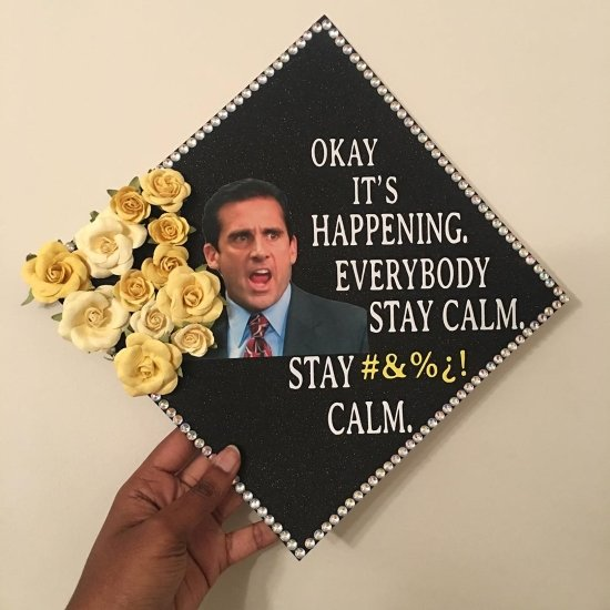everybody stay calm, the office idea for decorating grad cap