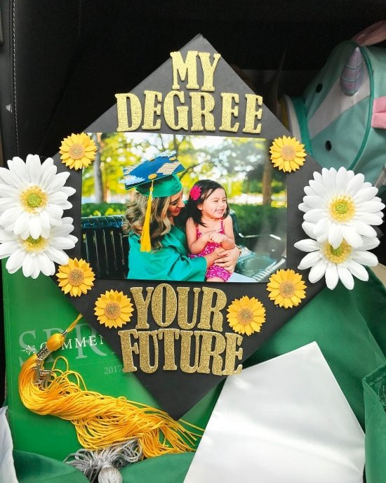"""""""my degree, your future"""" grad cap with picture of mother and young daughter"""