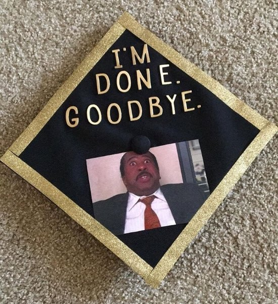 """""""I'm done. goodbye"""" - Stanley Hudson the office graduation quote cap"""