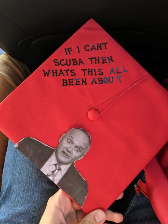 """""""if I can't scuba then what's this all been about"""" Creed graduation cap idea"""
