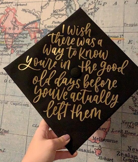 good old days quote grad cap decoration