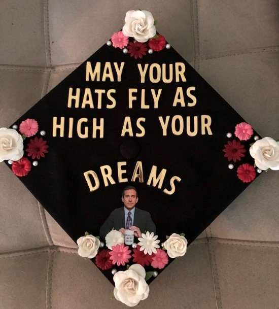 """the office graduation cap quote """"may your hats fly as high as your dreams"""""""