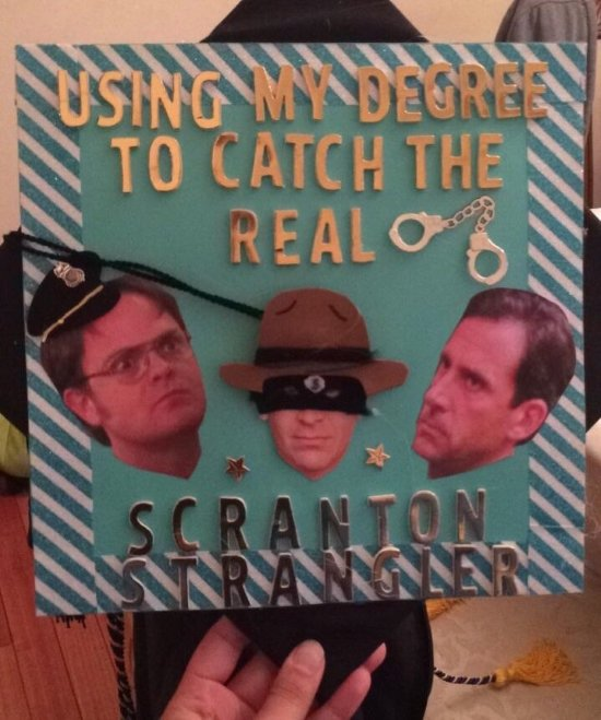"""decorated graduation hat that says """"using my degree to catch the real Scranton strangler"""""""