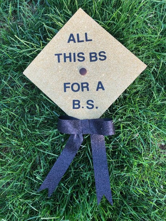 All this BS for a B.S. graduation cap pun
