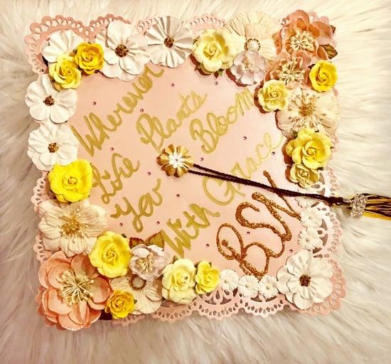 """""""wherever life plants you bloom wit grace"""" BSN nurse graduation cap quote"""