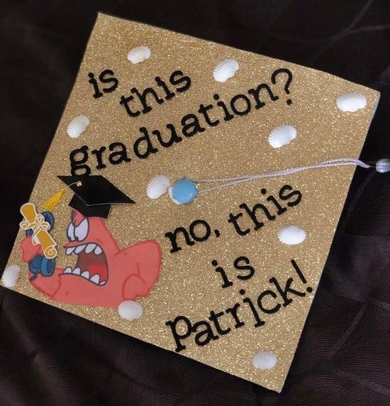 no this is patrick graduation cap