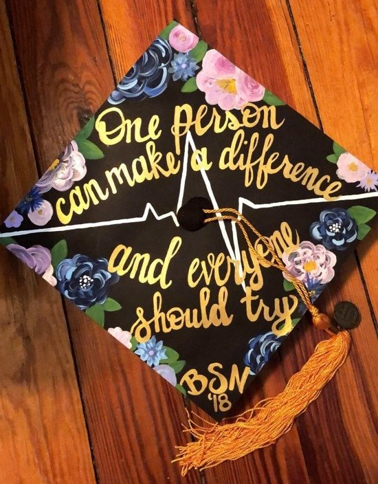 """""""one person can make a difference and everyone should try"""" nurse quote graduation cap"""