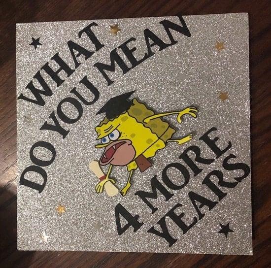 what do you mean 4 more years? spongebob graduation meme cap