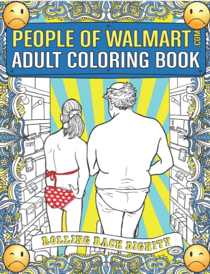 People of Walmart.com Adult Coloring Book: Rolling Back Dignity (OFFICIAL People of Walmart Coloring Books) - gag gifts example
