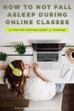 how to not fall asleep during online classes infographic to save to Pinterest